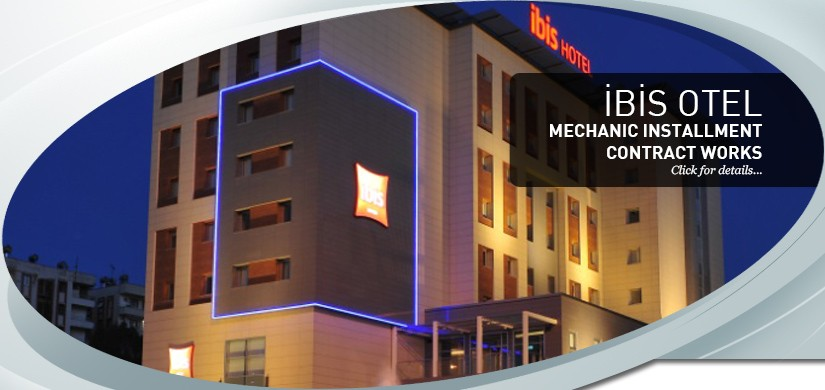 İBİS OTEL MECHANIC INSTALLMENT CONTRACT WORKS